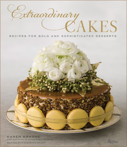 Extraordinary Cakes:  Recipes for Bold and Sophisticated Desserts by Karen Krasne and Tina Wright.